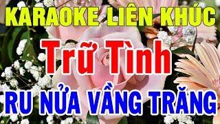 Karaoke Liên khúc Nhạc Vàng Trữ Tinh Nhạc Sến | Nhạc Sống Lk Ru Nửa Vầng Trăng | Trọng Hiếu