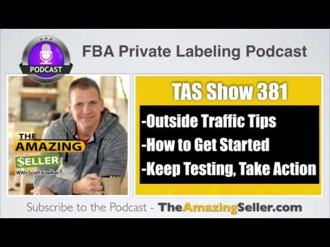 Zero Sales to $100k in 11 Months + Outside Traffic Tips - TAS 381 – The Amazing Seller