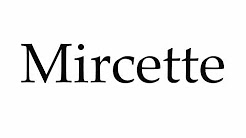 How to Pronounce Mircette