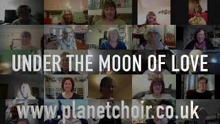 Under the Moon Of Love by Planet Choir