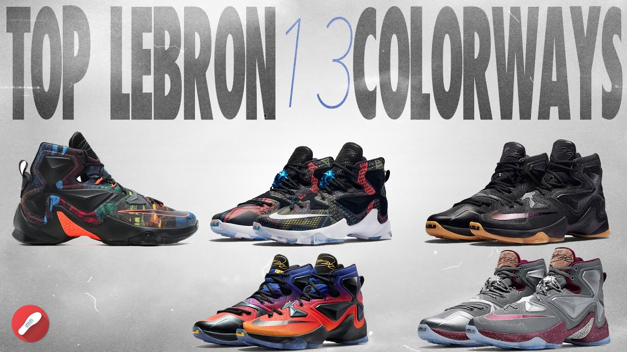 online store 7eac5 f01e5 Top 10 Lebron 13 Colorways!