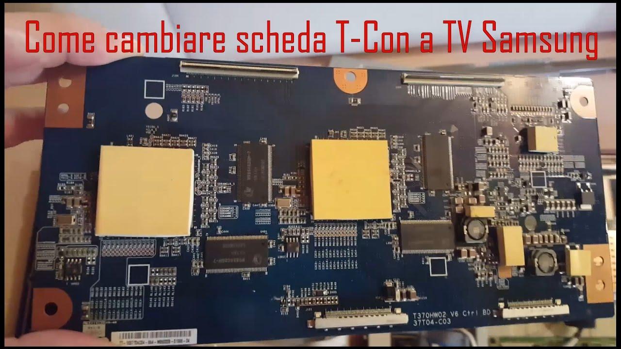 Schema Elettrico Tv Samsung : Come cambiare scheda t con a tv samsung youtube