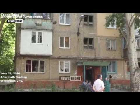 [Eng Subs] Donetsk City Artillery Strike on Residential Area Aftermath June 28, 2016