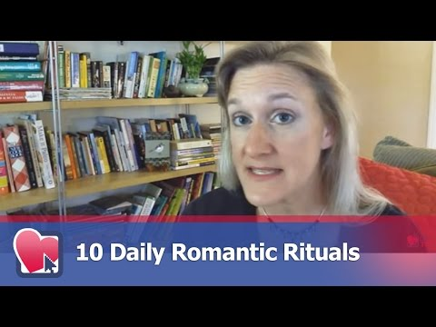 10 Daily Romantic Rituals - by Claire Casey (for Digital Romance TV)