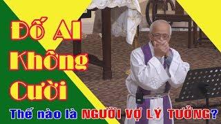 Thế nào là NGƯỜI VỢ LÝ TƯỞNG? Không nhịn được cười vời bài giảng của cha Phạm Quang Hồng