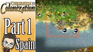 Civilization IV Colonization Walkthrough as Spain! - Part 1 - Let's Play Gameplay