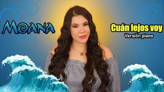Cuán lejos voy-Moana/Amanda Flores (Cover versión piano)
