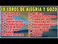 18 COROS CRISTIANOS DE ALEGRIA Y GOZO