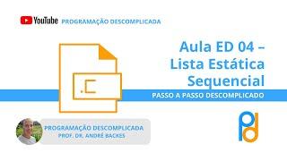 [ED] Aula 04 - Listas pt.2 - Lista Estatica Sequencial - Programacao Descomplicada