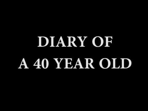 Diary of a 40 Year Old Entry 1