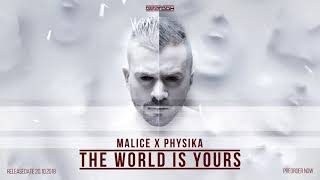 Malice x Physika - The World Is Yours [The Extreme]
