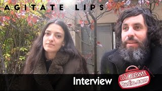 Agitate Lips à Rock in Loft - Interview par La Grosse Radio Rock