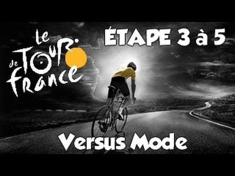 Tour de France 2013   Mode Versus   Etape 3 à 5 : Les Français à l'attaque [HD] [Fr]