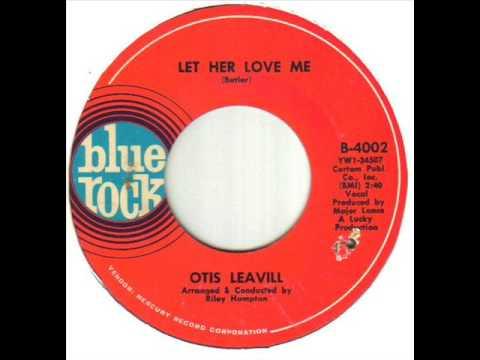 Otis Leavill Let Her Love Me