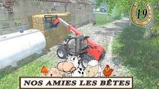 Farming simulator 15 / EP 19 / Nos amies les bêtes Ou nos amis sont bêtes...