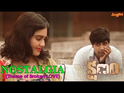 KSHANAM OST - NOSTALGIA (Theme of Broken LOVE) | Adivi Sesh | Adah Sharma | Anasuya Bharadwaj
