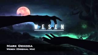 Mark Dekoda - Wesen (Original Mix)