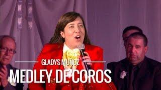 Medley de coros | Gladys Muñoz | Videoclip Oficial [HD]