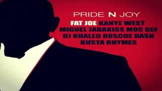 Fat Joe - Pride N Joy Ft. Kanye West, Miguel, Jadakiss, DJ Khaled, Roscoe Dash & Busta Rhymes