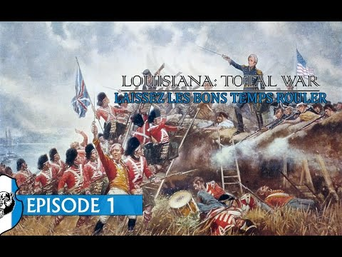 Empire: Total War [Darthmod] Louisiana - Episode 1