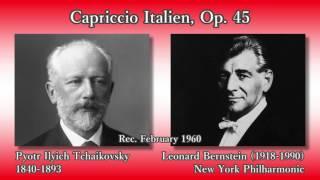Pyotr Ilyich Tchaikovsky (1840-1893) Capriccio Italien, Op. 45 Leon...