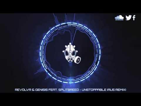 Revolvr & Genisis Feat. Splitbreed - Unstoppable (Au5 Remix)