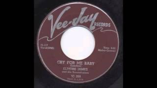 ELMORE JAMES - CRY FOR ME BABY - VEE JAY