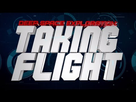 Preparing America for Deep Space Exploration Episode 8: Taking Flight