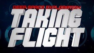 Preparing America for Deep Space Exploration Episode 8: Taking Flight