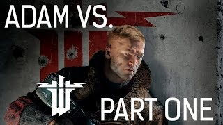 Adam vs. Wolfenstein II: The New Colossus (Part One)