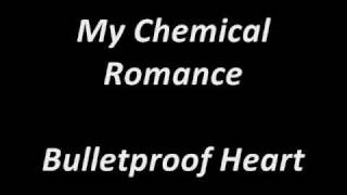 My Chemical Romance Bulletproof Heart Lyrics