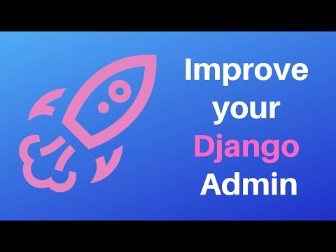 Django tutorial - How to improve your Django admin