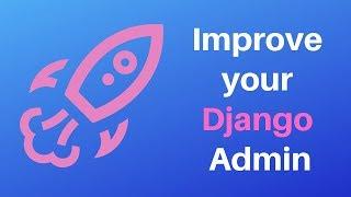 Django tutorial - How to improve your Django admin