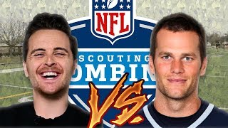 Average Guy Takes On Tom Brady At The NFL Combine (NFL Combine Drills)