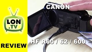 Canon HF R60 / HF R62 / HF R600 HD Camcorder Review - Sample Footage, WiFi, And More