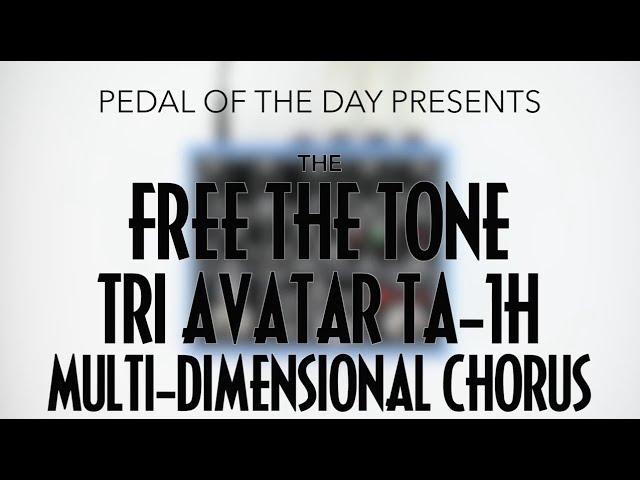 Free The Tone TA-1H Tri Avatar Multi-Dimensional Chorus Demo