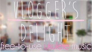 Vlogger's Delight | Background Music for YouTube Videos & Vlogs | UKULELE