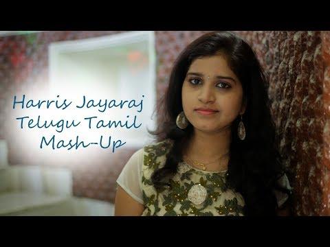 Harris Jayaraj Telugu Tamil Mash-Up || By Pavani Vasa