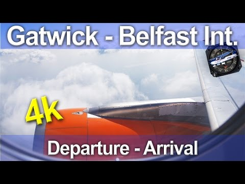 Gatwick - Belfast International - Easyjet A319 - 4k
