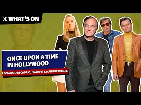 What's On: Teaser Trailer Once Upon A Time In Hollywood Yang Bikin Bernostalgia