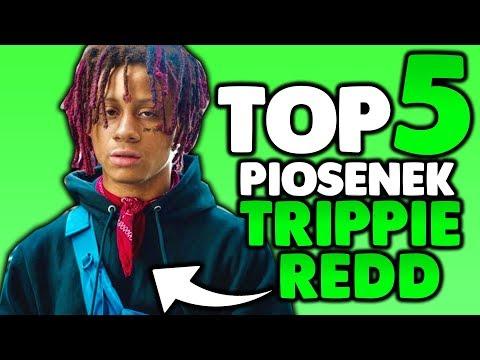 TOP 5 PIOSENEK TRIPPIE REDD!