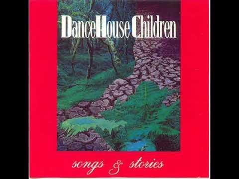 Dance House Children - Silver Streams