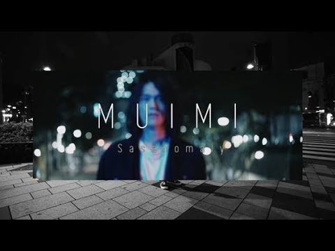 Sasanomaly 『MUIMI』Music Video
