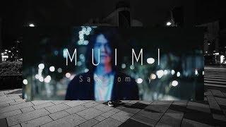 Sasanomaly 『MUIMI』Music Video