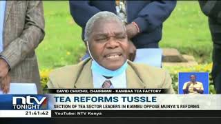 Section of tea sector leaders in Kiambu oppose CS Munya's reforms