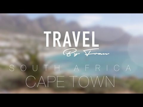 South Africa - Cape Town | TRAVELVLOGS BY FRAN