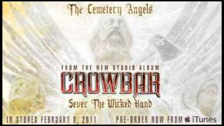 "Crowbar ""The Cemetery Angels"""