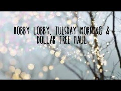 Hobby Lobby, Tuesday Morning & Dollar Tree Haul
