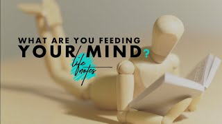 What Are You Feeding Your Mind?