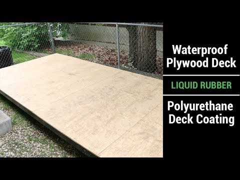 Waterproof Plywood Deck - Liquid Rubber - Polyurethane Deck Coating Video